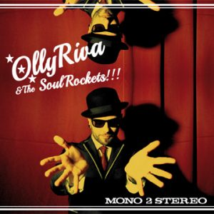 "OLLY RIVA & THE SOULROCKETS! ""MONO 2 STEREO"""