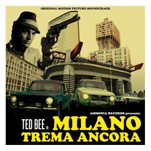 """Ted Bee """"Milano trema ancora"""""""